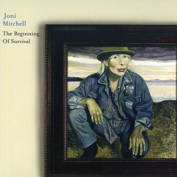 Joni Mitchell - The Beginning of Survival
